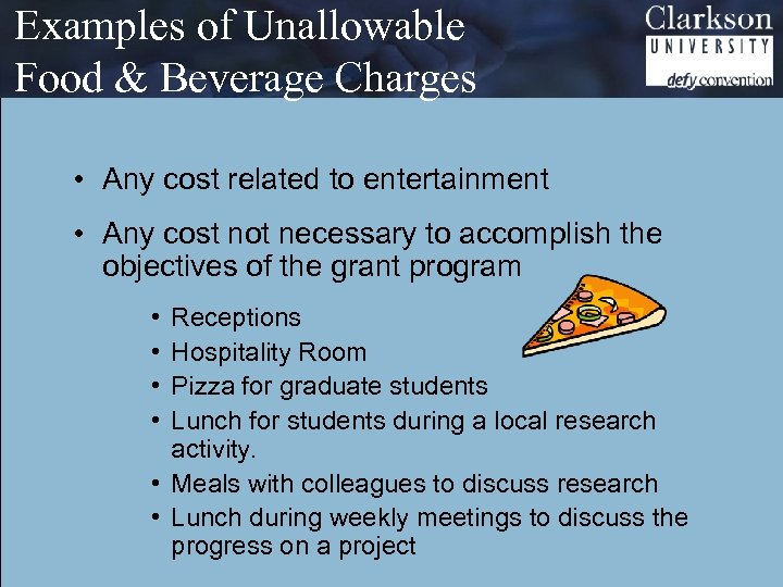 Examples of Unallowable Food & Beverage Charges • Any cost related to entertainment •