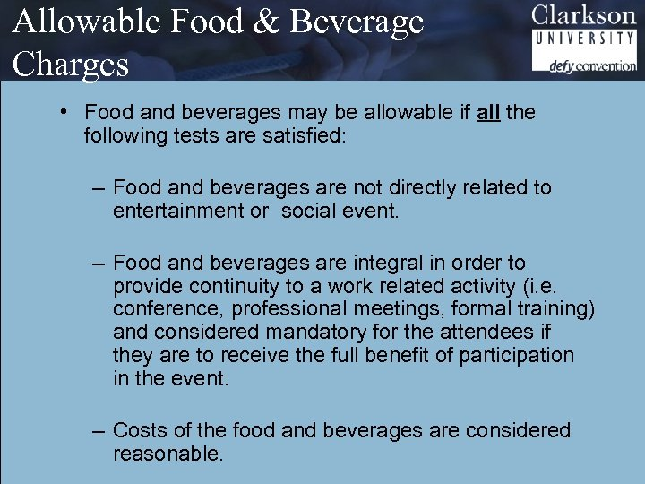 Allowable Food & Beverage Charges • Food and beverages may be allowable if all