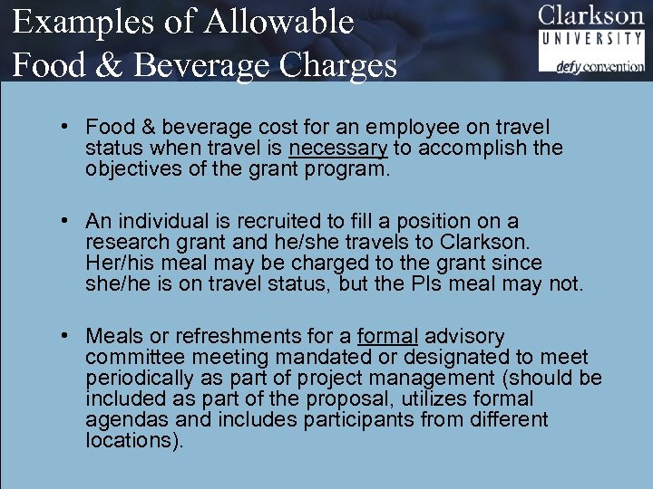 Examples of Allowable Food & Beverage Charges • Food & beverage cost for an