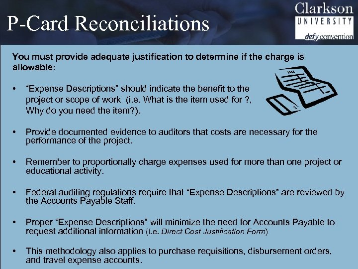 P-Card Reconciliations You must provide adequate justification to determine if the charge is allowable: