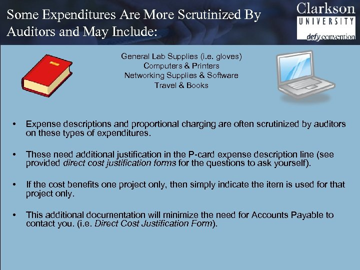 Some Expenditures Are More Scrutinized By Auditors and May Include: General Lab Supplies (i.
