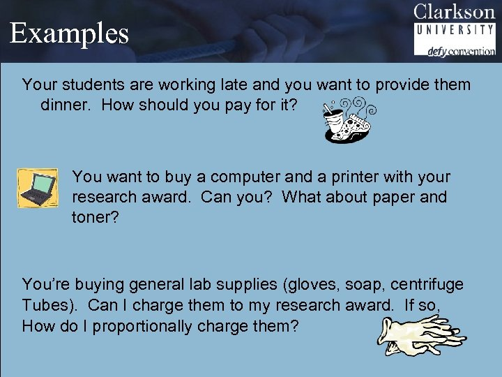 Examples Your students are working late and you want to provide them dinner. How