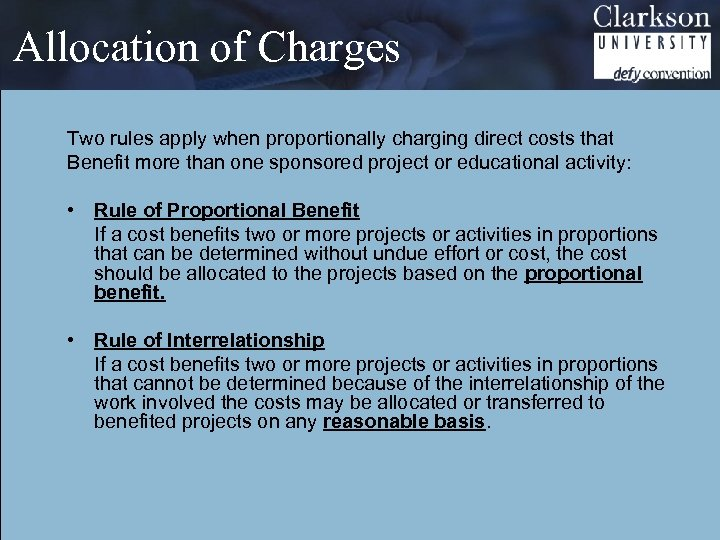 Allocation of Charges Two rules apply when proportionally charging direct costs that Benefit more