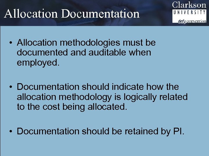 Allocation Documentation • Allocation methodologies must be documented and auditable when employed. • Documentation