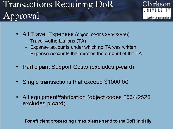Transactions Requiring Do. R Approval • All Travel Expenses (object codes 2654/2656) – Travel