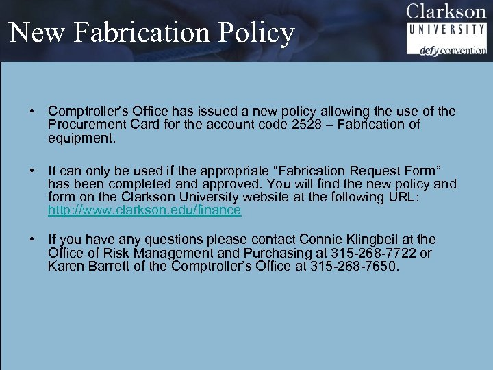 New Fabrication Policy • Comptroller's Office has issued a new policy allowing the use