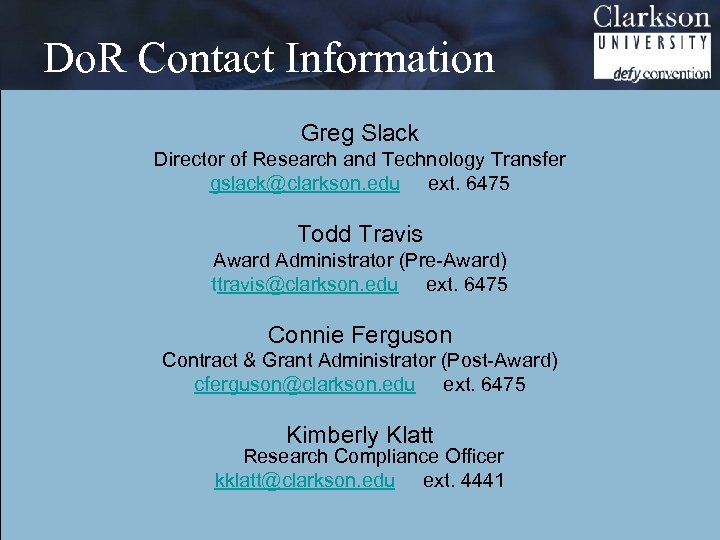Do. R Contact Information Greg Slack Director of Research and Technology Transfer gslack@clarkson. edu