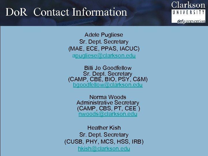 Do. R Contact Information Adele Pugliese Sr. Dept. Secretary (MAE, ECE, PPAS, IACUC) apugliese@clarkson.