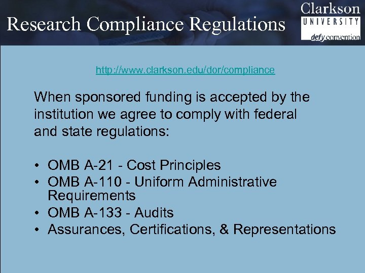 Research Compliance Regulations http: //www. clarkson. edu/dor/compliance When sponsored funding is accepted by the