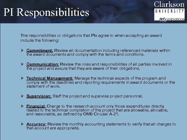 PI Responsibilities The responsibilities or obligations that PIs agree to when accepting an award