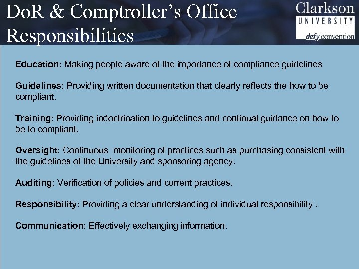 Do. R & Comptroller's Office Responsibilities Education: Making people aware of the importance of