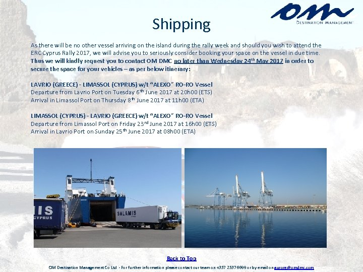 Shipping As there will be no other vessel arriving on the island during the