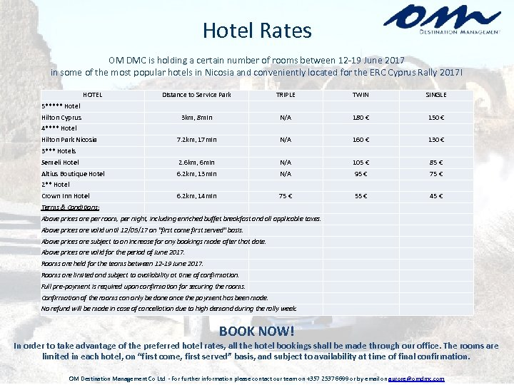 Hotel Rates OM DMC is holding a certain number of rooms between 12 -19