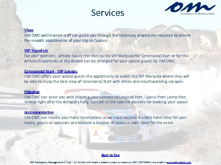 Services Visas OM DMC well-trained staff can guide you through the necessary procedures required