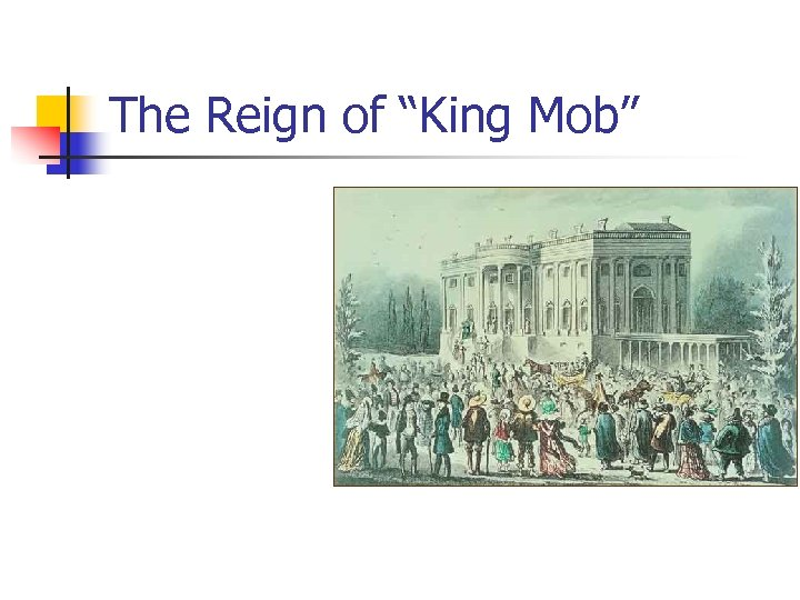 "The Reign of ""King Mob"""