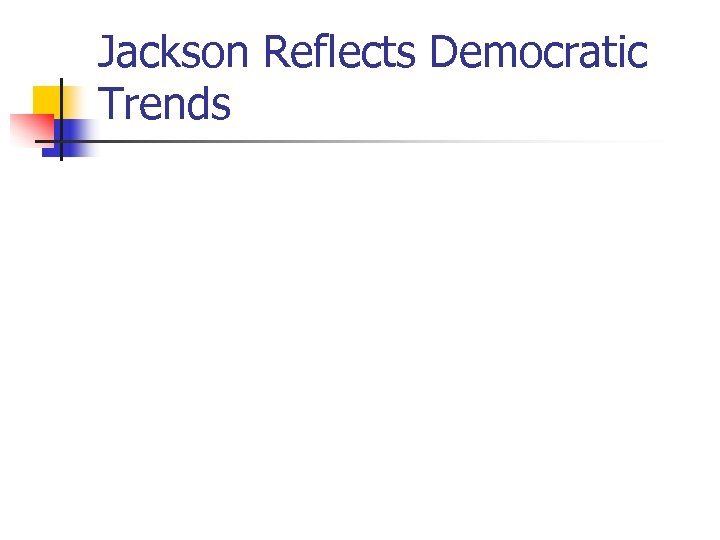 Jackson Reflects Democratic Trends