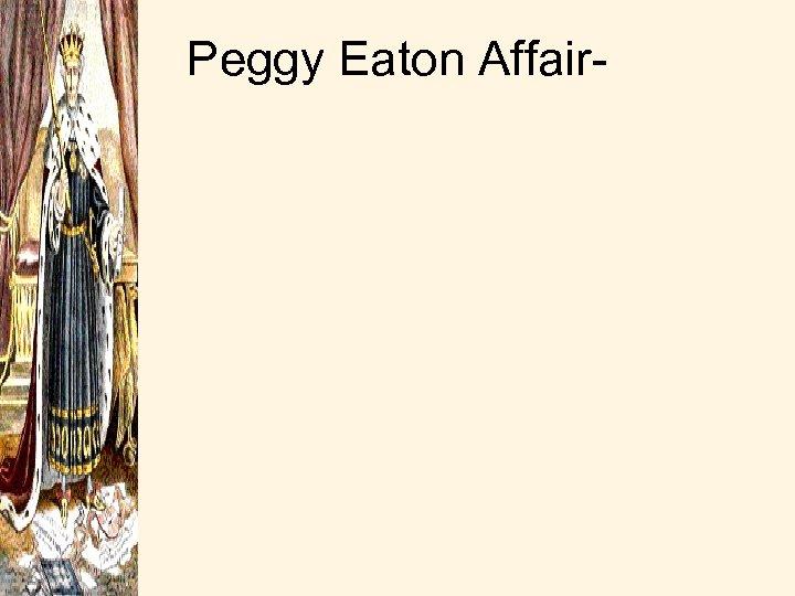Peggy Eaton Affair-