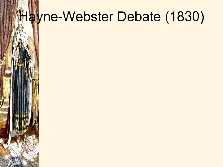 Hayne-Webster Debate (1830)