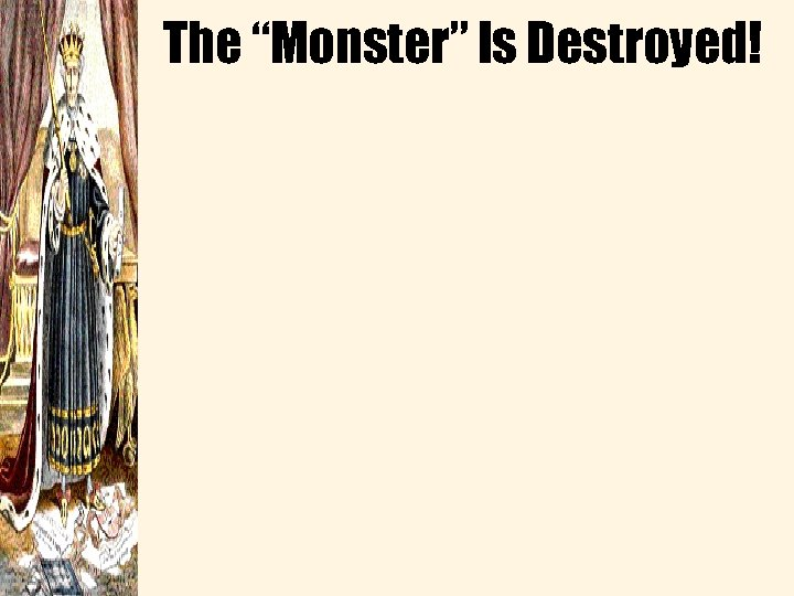 "The ""Monster"" Is Destroyed!"