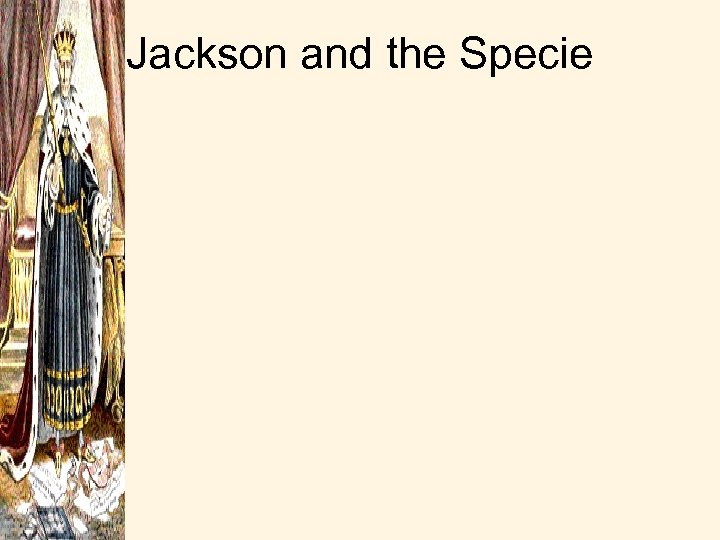 Jackson and the Specie
