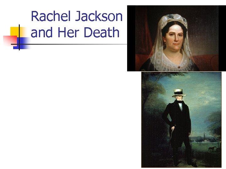 Rachel Jackson and Her Death