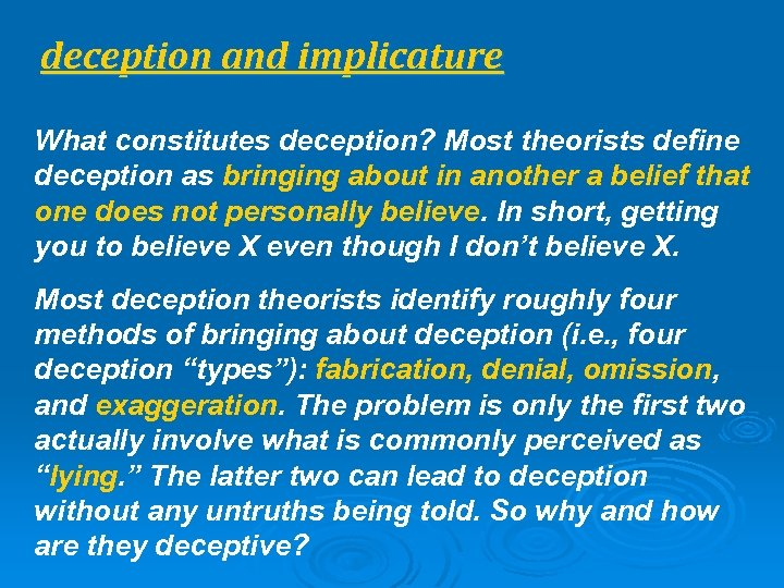 deception and implicature What constitutes deception? Most theorists define deception as bringing about in