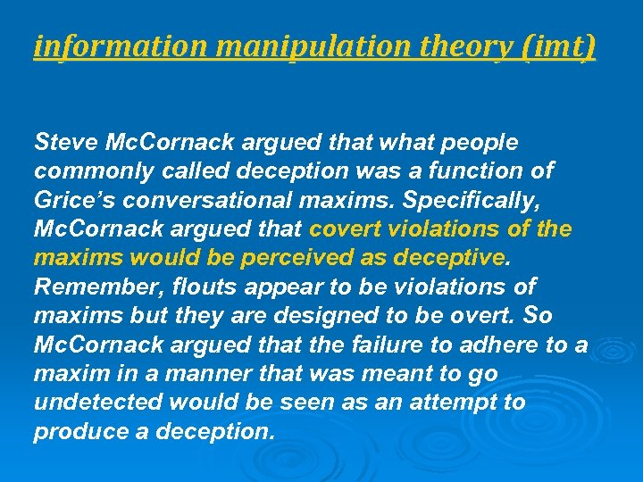 information manipulation theory (imt) Steve Mc. Cornack argued that what people commonly called deception