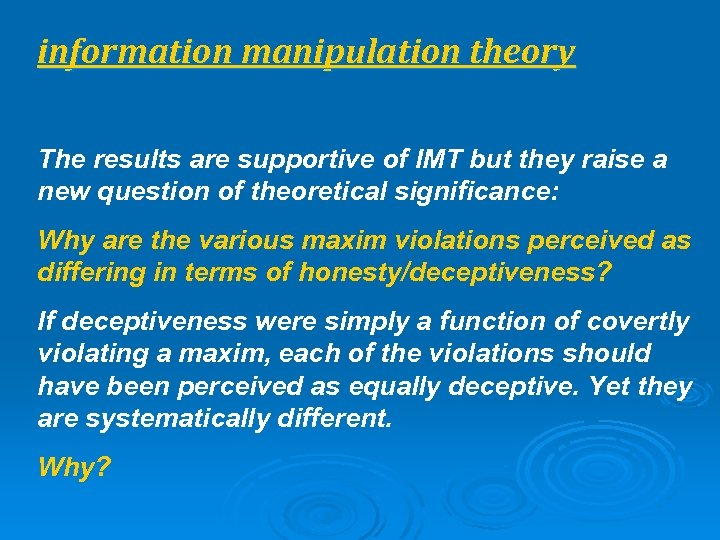 information manipulation theory The results are supportive of IMT but they raise a new