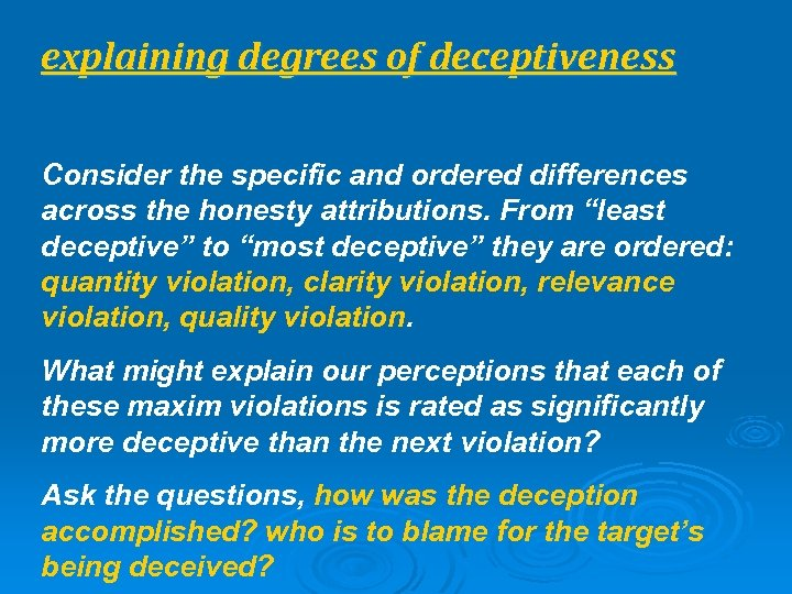 explaining degrees of deceptiveness Consider the specific and ordered differences across the honesty attributions.
