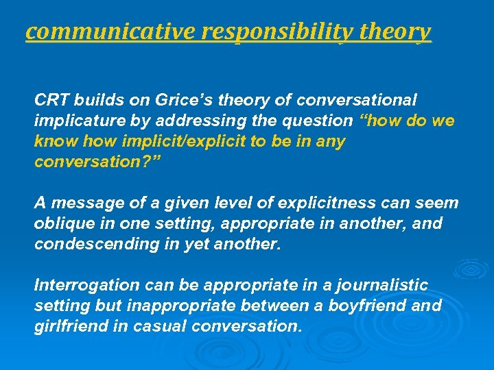 communicative responsibility theory CRT builds on Grice's theory of conversational implicature by addressing the