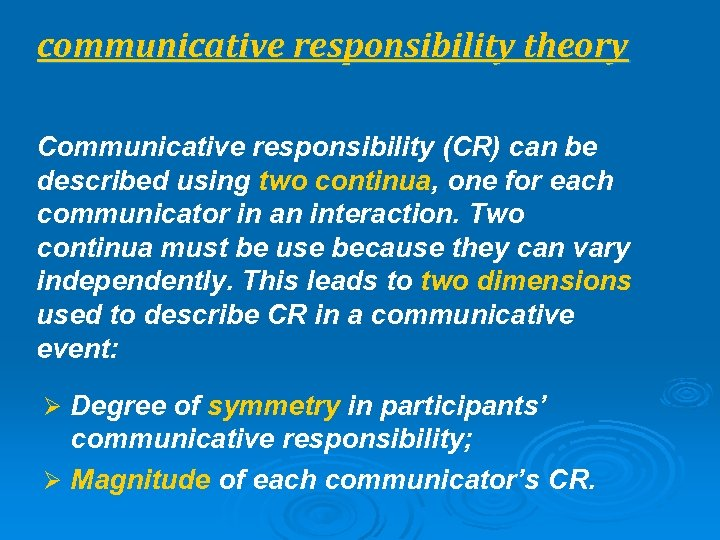 communicative responsibility theory Communicative responsibility (CR) can be described using two continua, one for