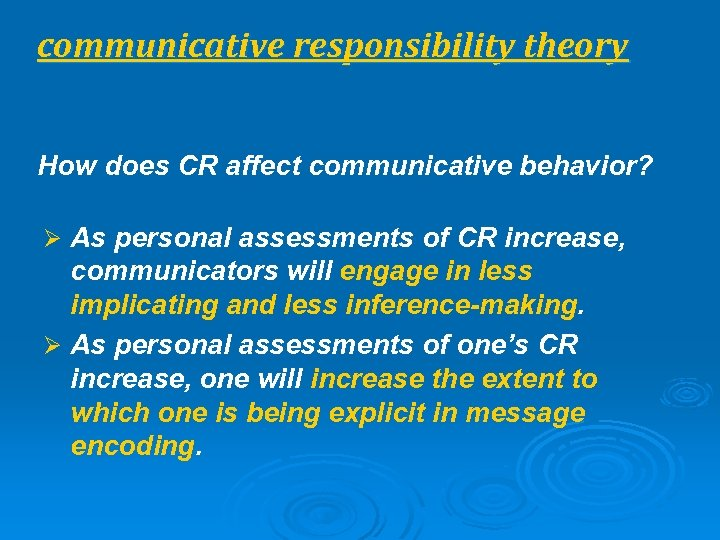 communicative responsibility theory How does CR affect communicative behavior? Ø As personal assessments of