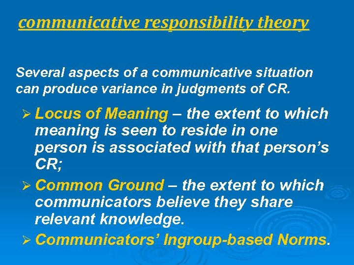 communicative responsibility theory Several aspects of a communicative situation can produce variance in judgments