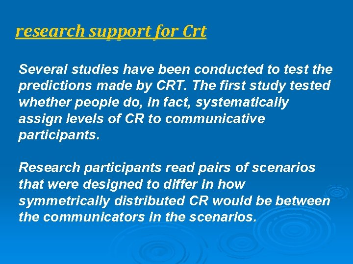 research support for Crt Several studies have been conducted to test the predictions made