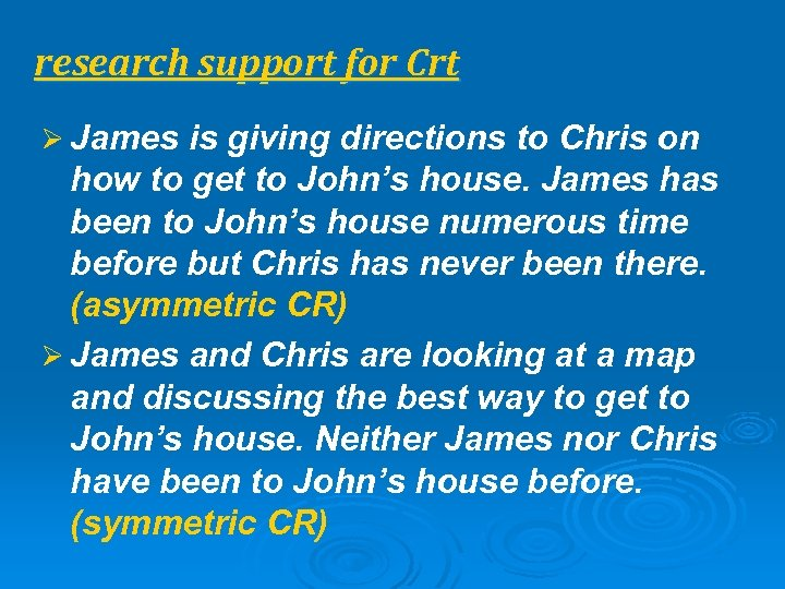 research support for Crt Ø James is giving directions to Chris on how to