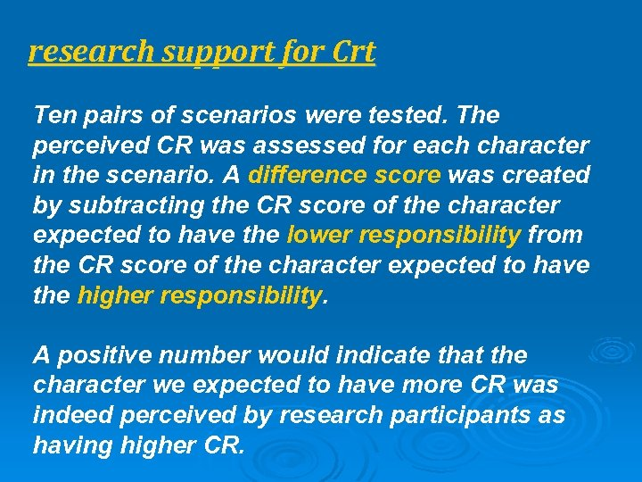 research support for Crt Ten pairs of scenarios were tested. The perceived CR was