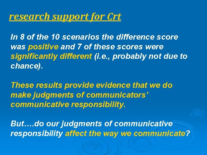 research support for Crt In 8 of the 10 scenarios the difference score was