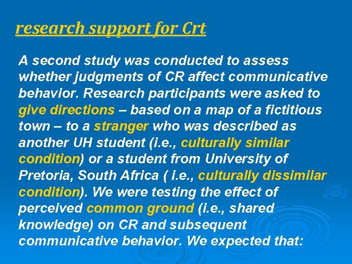 research support for Crt A second study was conducted to assess whether judgments of