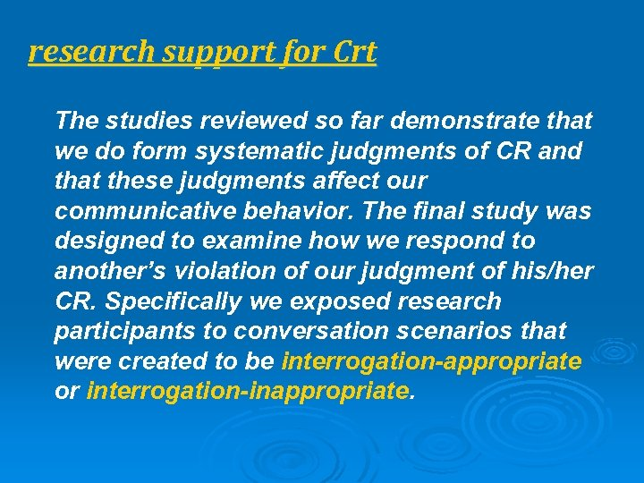 research support for Crt The studies reviewed so far demonstrate that we do form