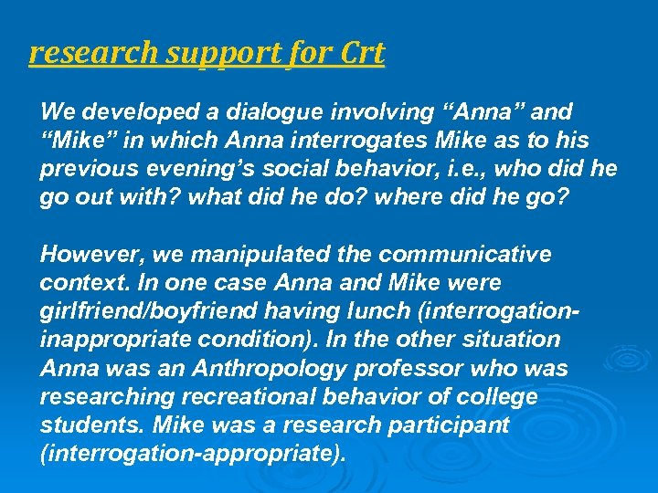 "research support for Crt We developed a dialogue involving ""Anna"" and ""Mike"" in which"