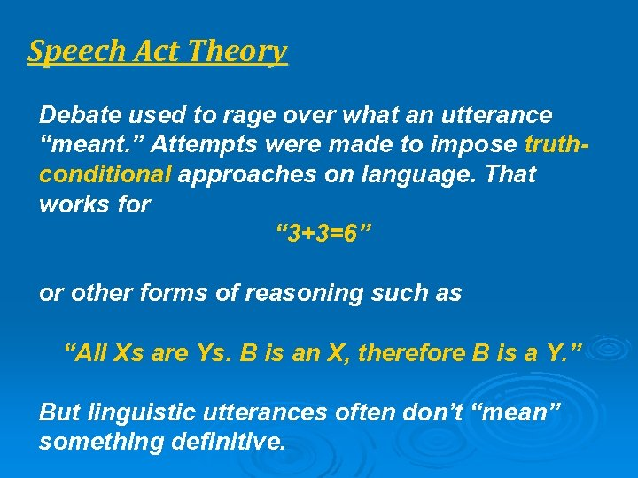 "Speech Act Theory Debate used to rage over what an utterance ""meant. "" Attempts"