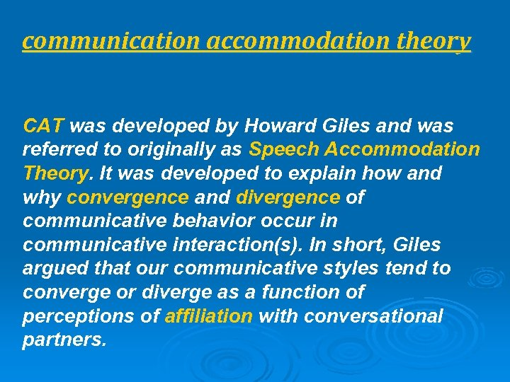 communication accommodation theory CAT was developed by Howard Giles and was referred to originally