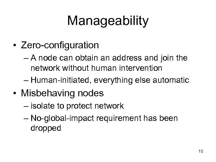 Manageability • Zero-configuration – A node can obtain an address and join the network