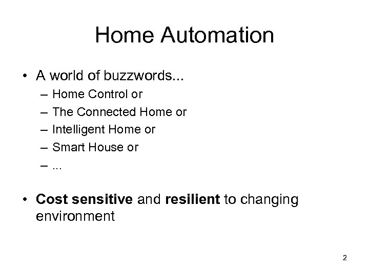 Home Automation • A world of buzzwords. . . – – – Home Control