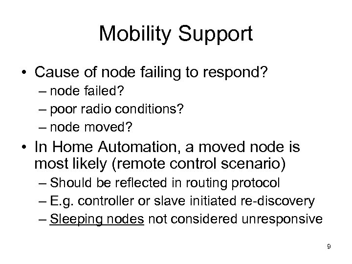 Mobility Support • Cause of node failing to respond? – node failed? – poor
