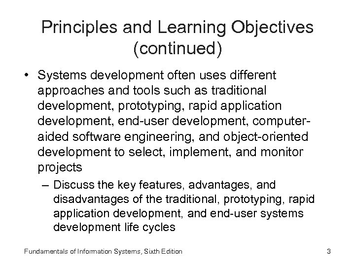 Principles and Learning Objectives (continued) • Systems development often uses different approaches and tools