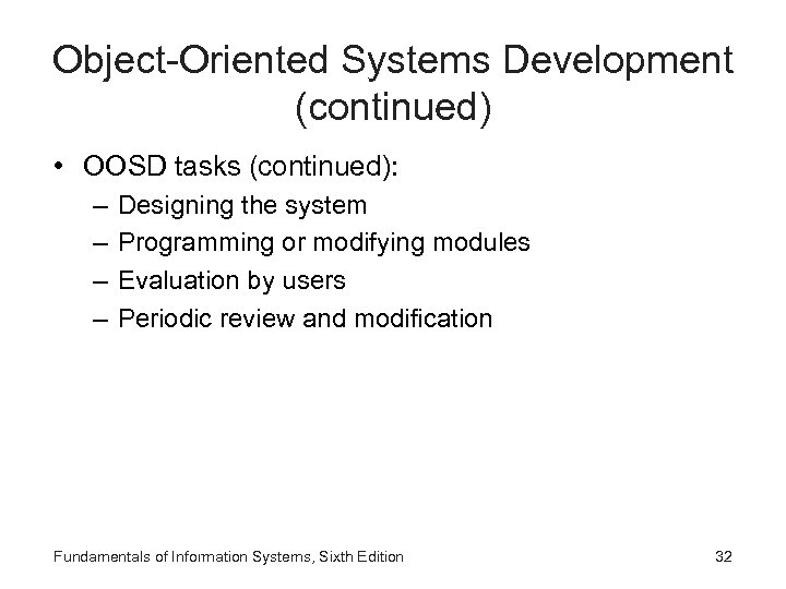 Object-Oriented Systems Development (continued) • OOSD tasks (continued): – – Designing the system Programming