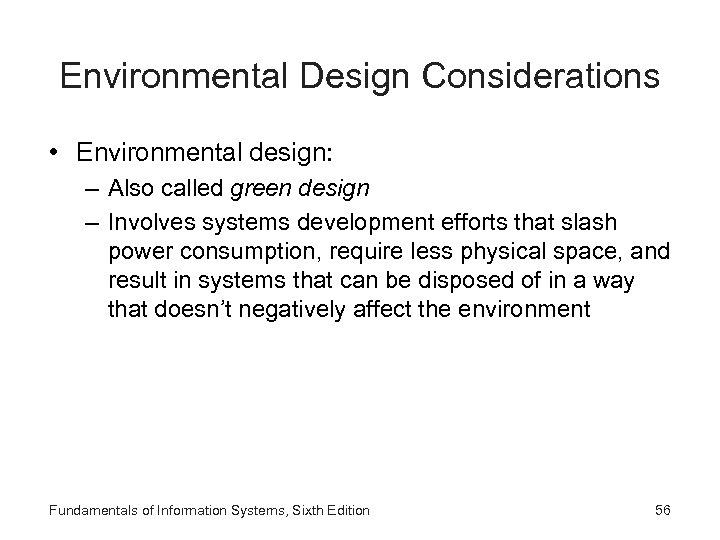Environmental Design Considerations • Environmental design: – Also called green design – Involves systems