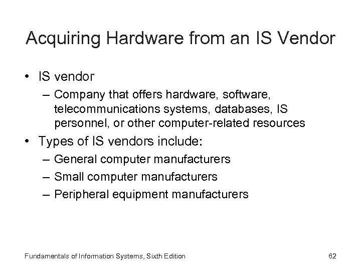 Acquiring Hardware from an IS Vendor • IS vendor – Company that offers hardware,
