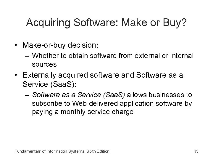 Acquiring Software: Make or Buy? • Make-or-buy decision: – Whether to obtain software from